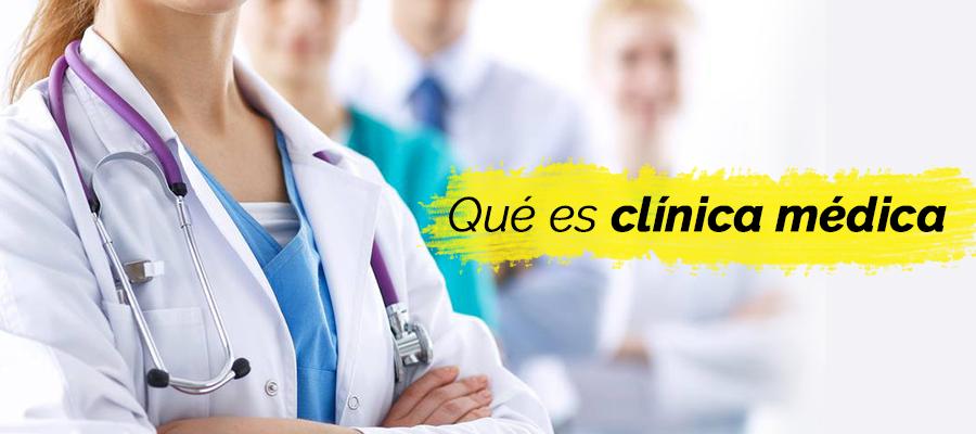 ¿Qué es Clínica Médica?