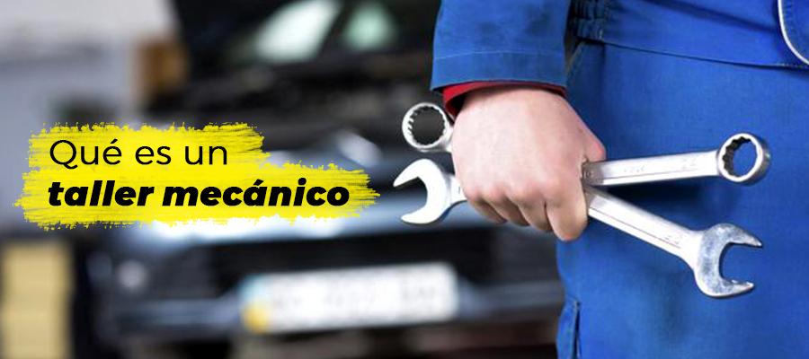 Qué es un taller mecánico