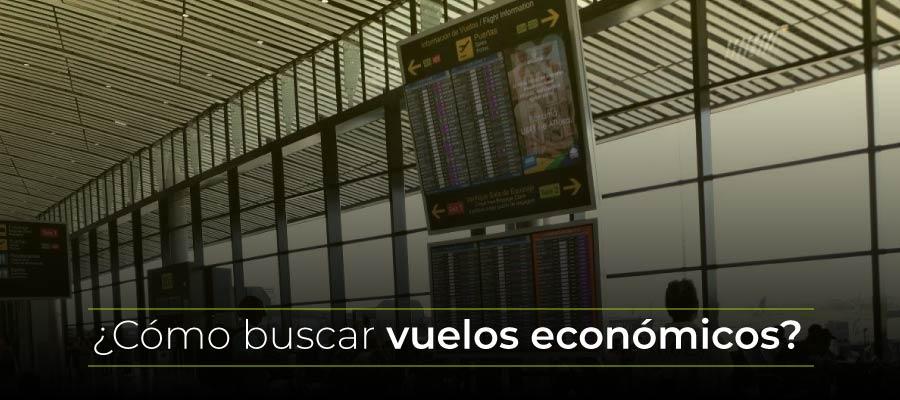¿Cómo buscar vuelos económicos?