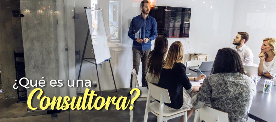 ¿Qué es una Consultora?