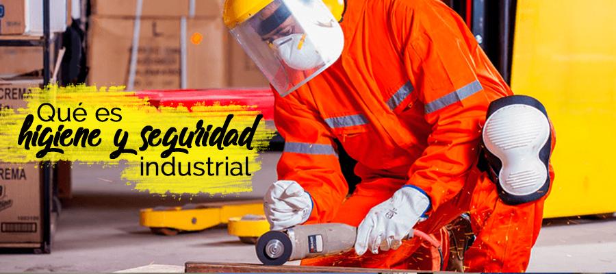 Qué es Higiene y Seguridad Industrial