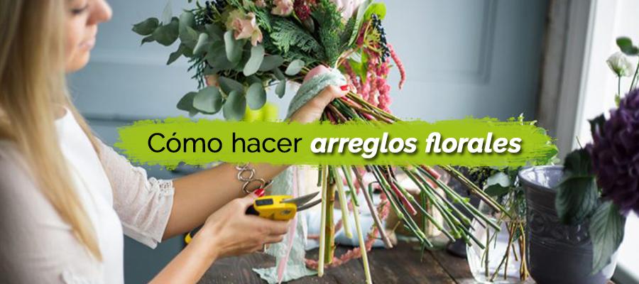 Cómo hacer arreglos florales