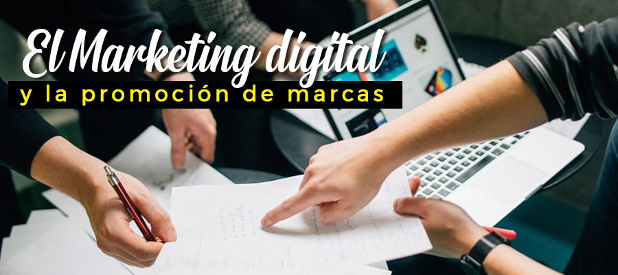 El Marketing digital y la promoción de marcas