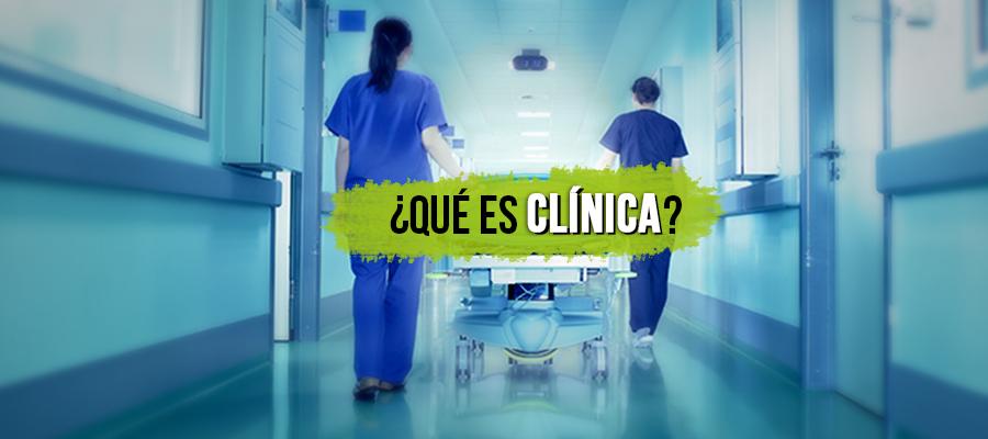 ¿Qué es Clínica?