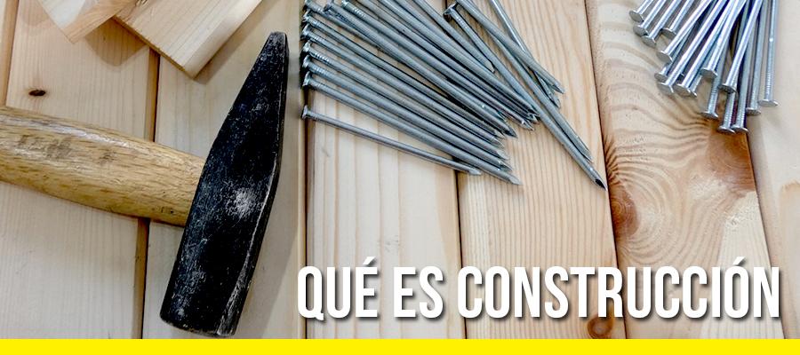 Qué es construcción