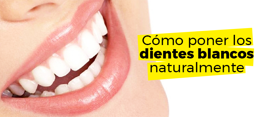 Cómo poner los dientes blancos naturalmente