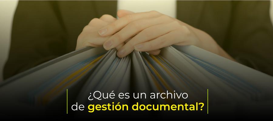 Qué es un archivo de gestión documental