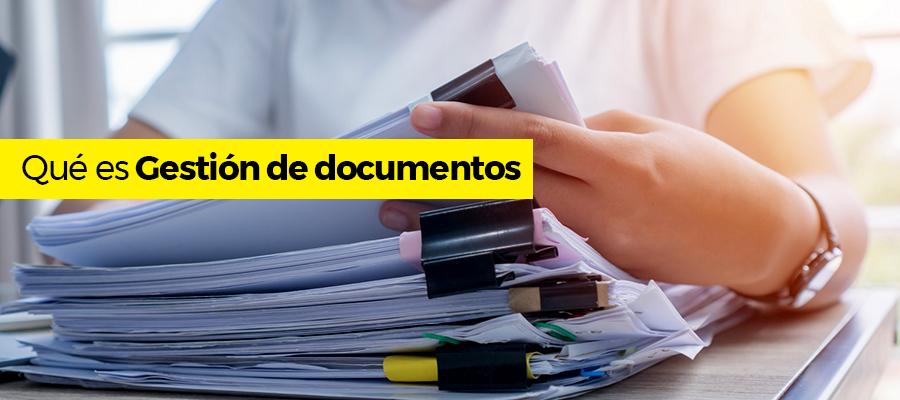 Qué es Gestión de documentos
